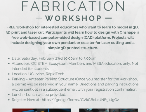 NEW EVENT! Fabrication Workshop at UC Irvine's RapidTech Facility